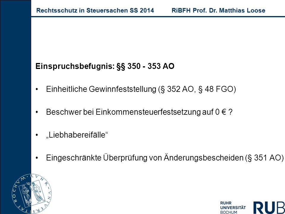 Rechtsschutz in Steuersachen SS 2014RiBFH Prof. Dr. Matthias Loose Rechtsschutz in Steuersachen SS 2014RiBFH Prof. Dr. Matthias Loose Einspruchsbefugn