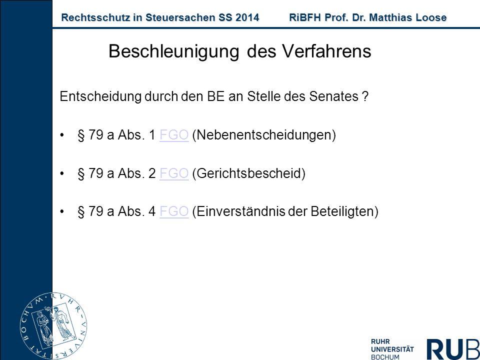 Rechtsschutz in Steuersachen SS 2014RiBFH Prof. Dr. Matthias Loose Rechtsschutz in Steuersachen SS 2014RiBFH Prof. Dr. Matthias Loose Beschleunigung d