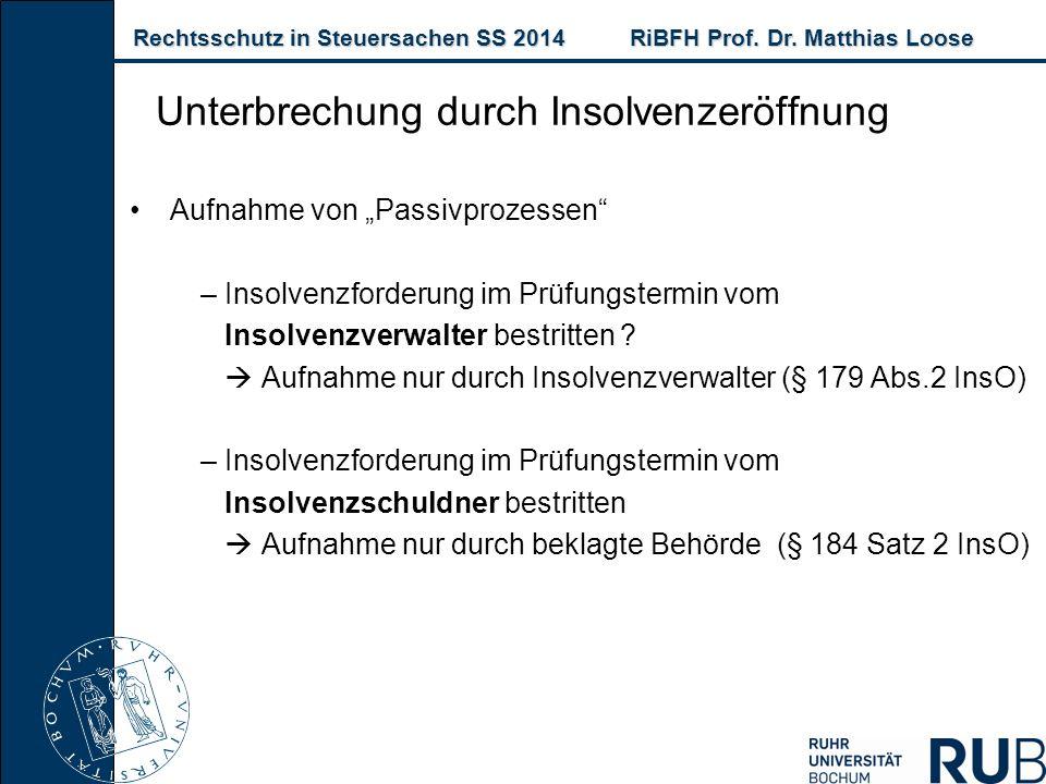 Rechtsschutz in Steuersachen SS 2014RiBFH Prof. Dr. Matthias Loose Rechtsschutz in Steuersachen SS 2014RiBFH Prof. Dr. Matthias Loose Unterbrechung du