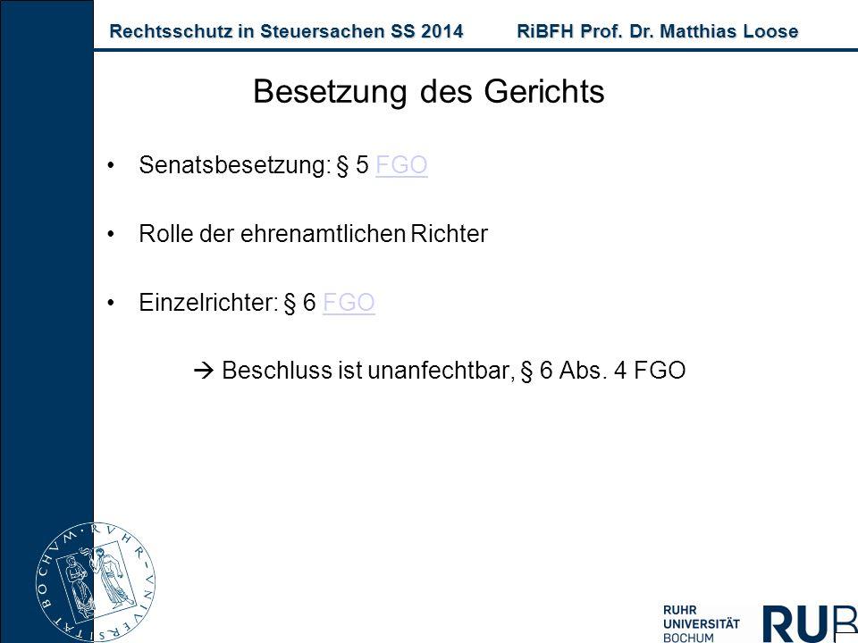 Rechtsschutz in Steuersachen SS 2014RiBFH Prof. Dr. Matthias Loose Rechtsschutz in Steuersachen SS 2014RiBFH Prof. Dr. Matthias Loose Senatsbesetzung: