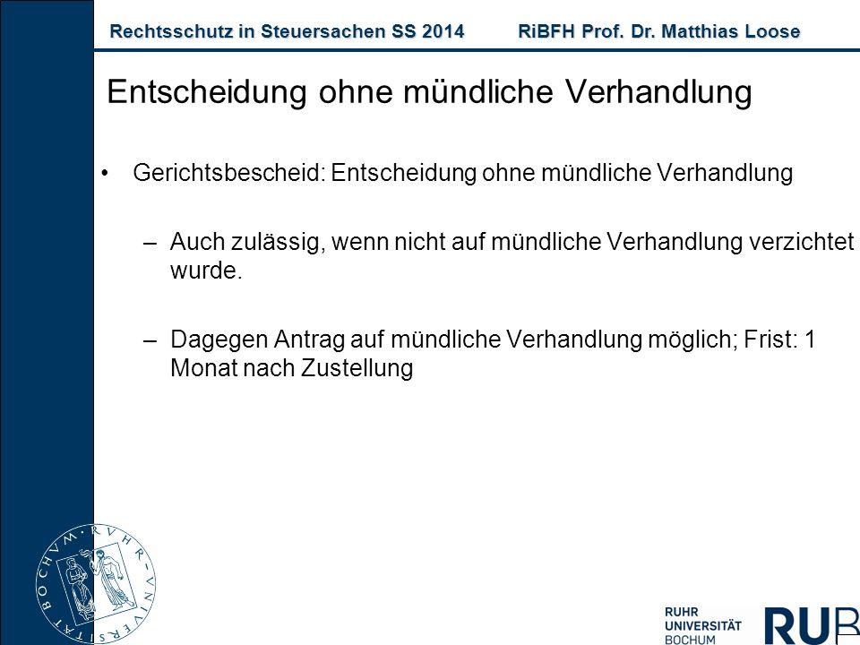 Rechtsschutz in Steuersachen SS 2014RiBFH Prof. Dr. Matthias Loose Rechtsschutz in Steuersachen SS 2014RiBFH Prof. Dr. Matthias Loose Gerichtsbescheid