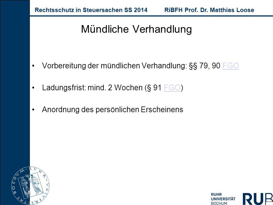 Rechtsschutz in Steuersachen SS 2014RiBFH Prof. Dr. Matthias Loose Rechtsschutz in Steuersachen SS 2014RiBFH Prof. Dr. Matthias Loose Vorbereitung der