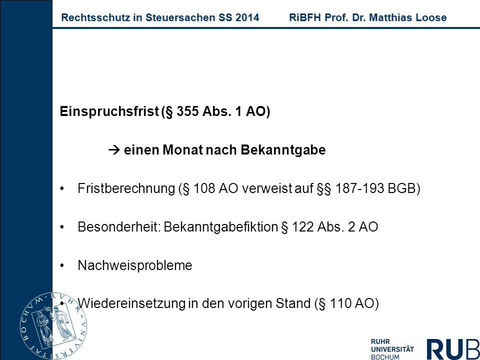 Rechtsschutz in Steuersachen SS 2014RiBFH Prof. Dr. Matthias Loose Rechtsschutz in Steuersachen SS 2014RiBFH Prof. Dr. Matthias Loose Einspruchsfrist