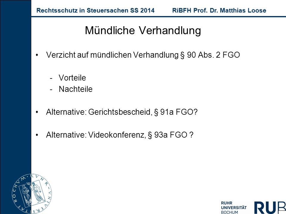 Rechtsschutz in Steuersachen SS 2014RiBFH Prof. Dr. Matthias Loose Rechtsschutz in Steuersachen SS 2014RiBFH Prof. Dr. Matthias Loose Verzicht auf mün