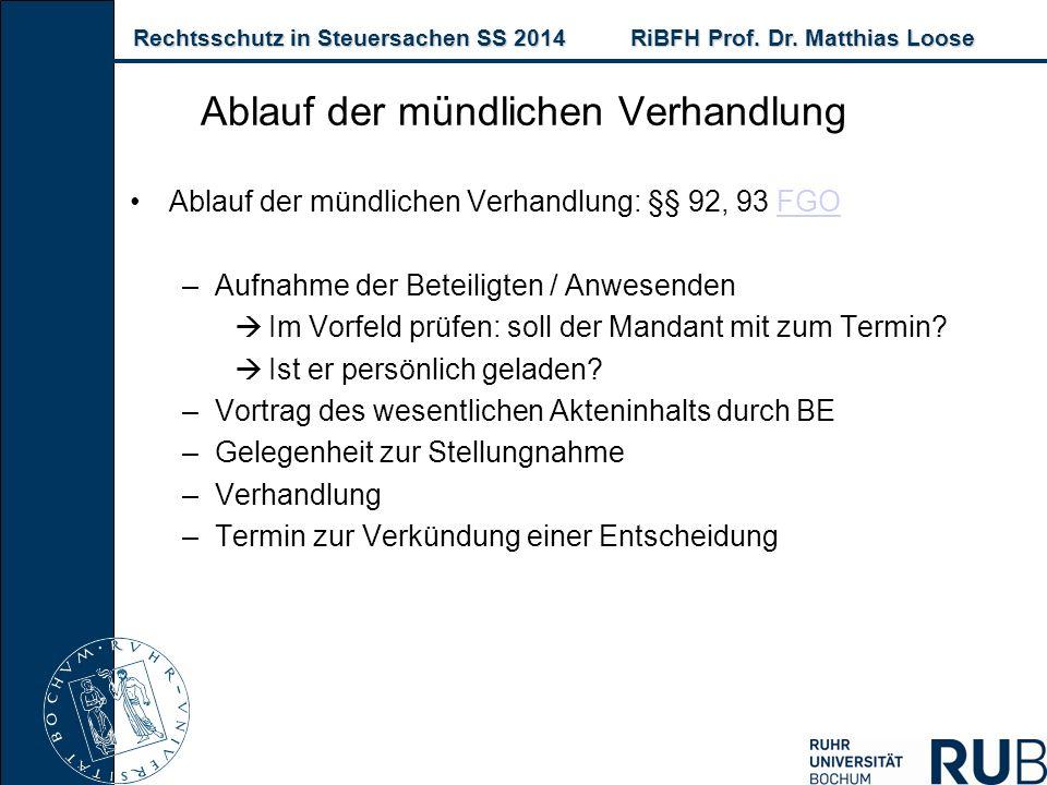 Rechtsschutz in Steuersachen SS 2014RiBFH Prof. Dr. Matthias Loose Rechtsschutz in Steuersachen SS 2014RiBFH Prof. Dr. Matthias Loose Ablauf der mündl