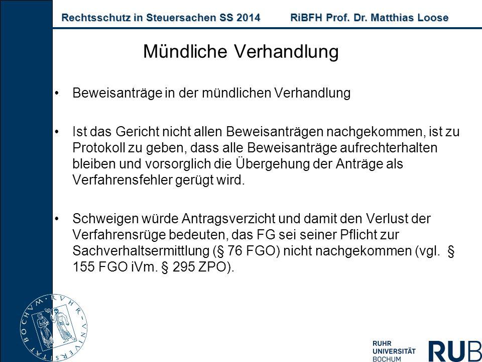 Rechtsschutz in Steuersachen SS 2014RiBFH Prof. Dr. Matthias Loose Rechtsschutz in Steuersachen SS 2014RiBFH Prof. Dr. Matthias Loose Beweisanträge in