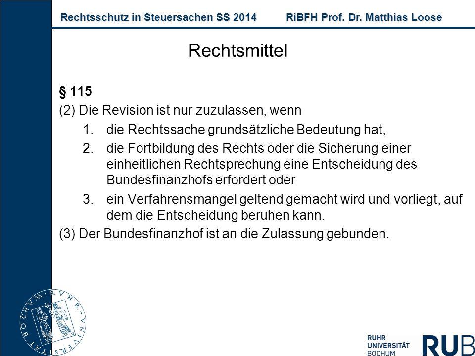 Rechtsschutz in Steuersachen SS 2014RiBFH Prof. Dr. Matthias Loose Rechtsschutz in Steuersachen SS 2014RiBFH Prof. Dr. Matthias Loose Rechtsmittel § 1