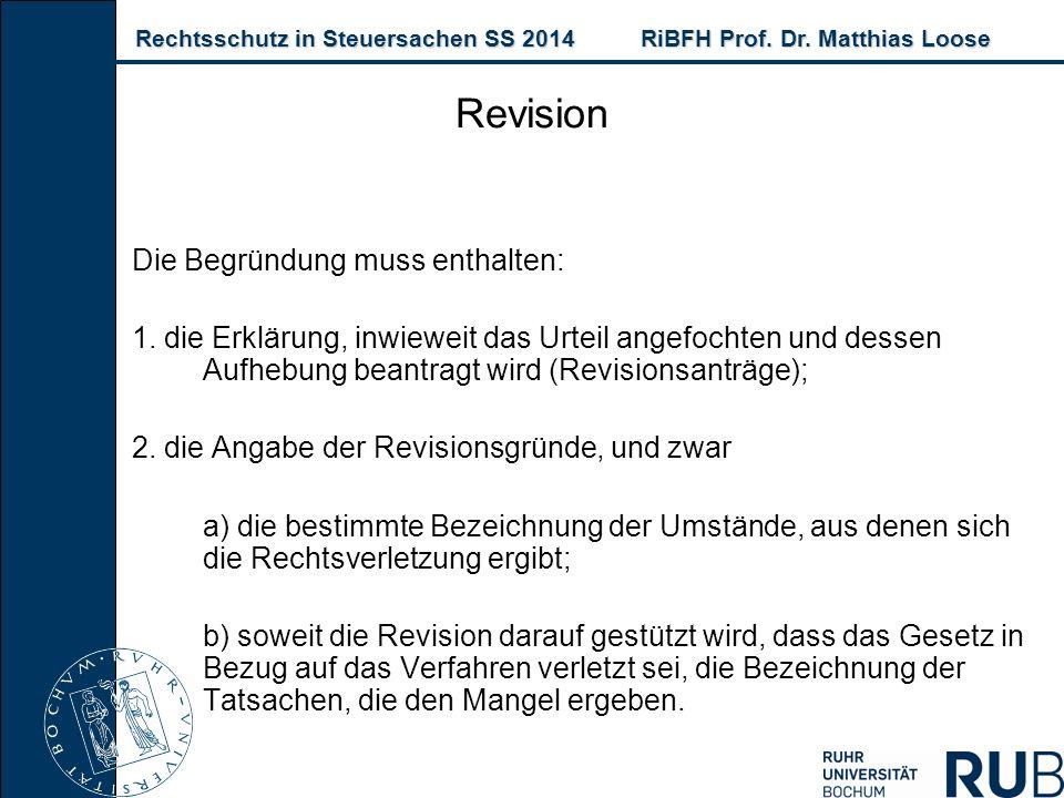 Rechtsschutz in Steuersachen SS 2014RiBFH Prof. Dr. Matthias Loose Rechtsschutz in Steuersachen SS 2014RiBFH Prof. Dr. Matthias Loose Revision Die Beg