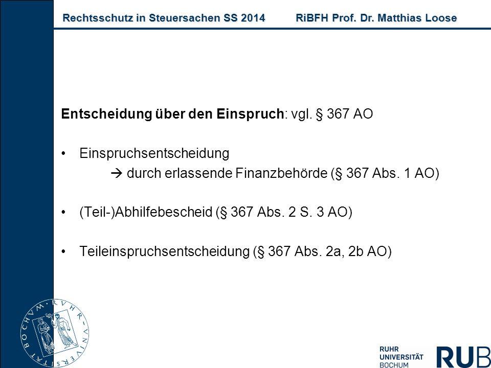 Rechtsschutz in Steuersachen SS 2014RiBFH Prof. Dr. Matthias Loose Rechtsschutz in Steuersachen SS 2014RiBFH Prof. Dr. Matthias Loose Entscheidung übe