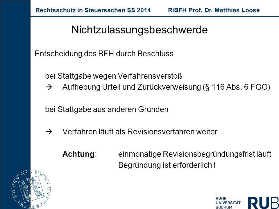 Rechtsschutz in Steuersachen SS 2014RiBFH Prof. Dr. Matthias Loose Rechtsschutz in Steuersachen SS 2014RiBFH Prof. Dr. Matthias Loose Nichtzulassungsb