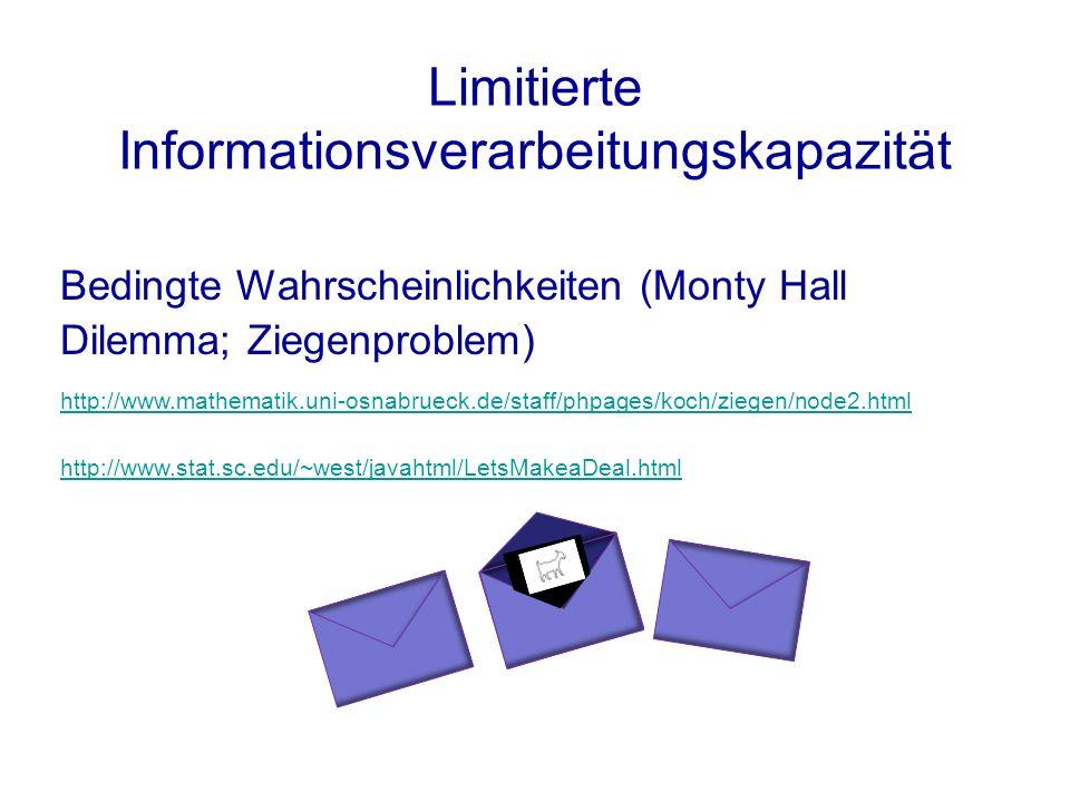 Bedingte Wahrscheinlichkeiten (Monty Hall Dilemma; Ziegenproblem) http://www.mathematik.uni-osnabrueck.de/staff/phpages/koch/ziegen/node2.html http://