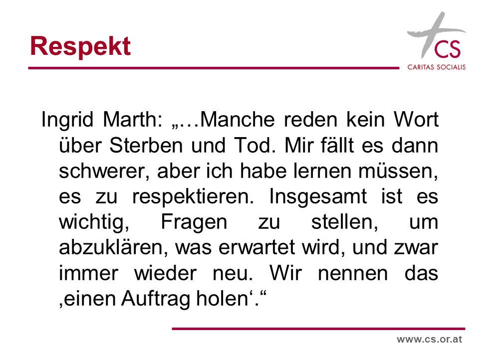 www.cs.or.at Respekt Ingrid Marth: …Manche reden kein Wort über Sterben und Tod.