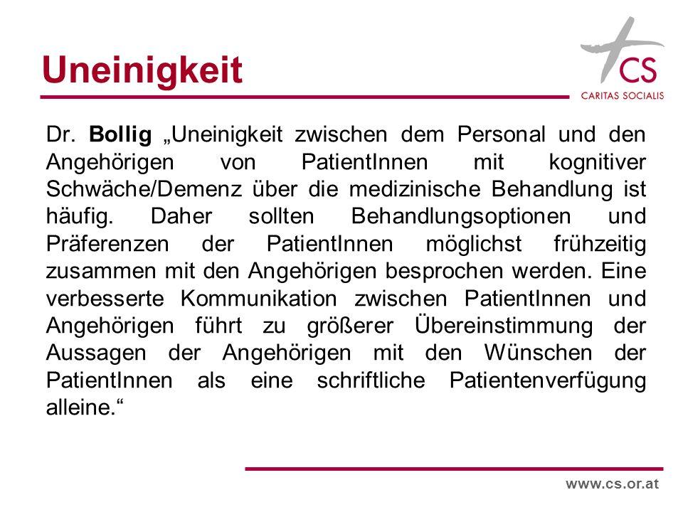 www.cs.or.at Uneinigkeit Dr. Bollig Uneinigkeit zwischen dem Personal und den Angehörigen von PatientInnen mit kognitiver Schwäche/Demenz über die med