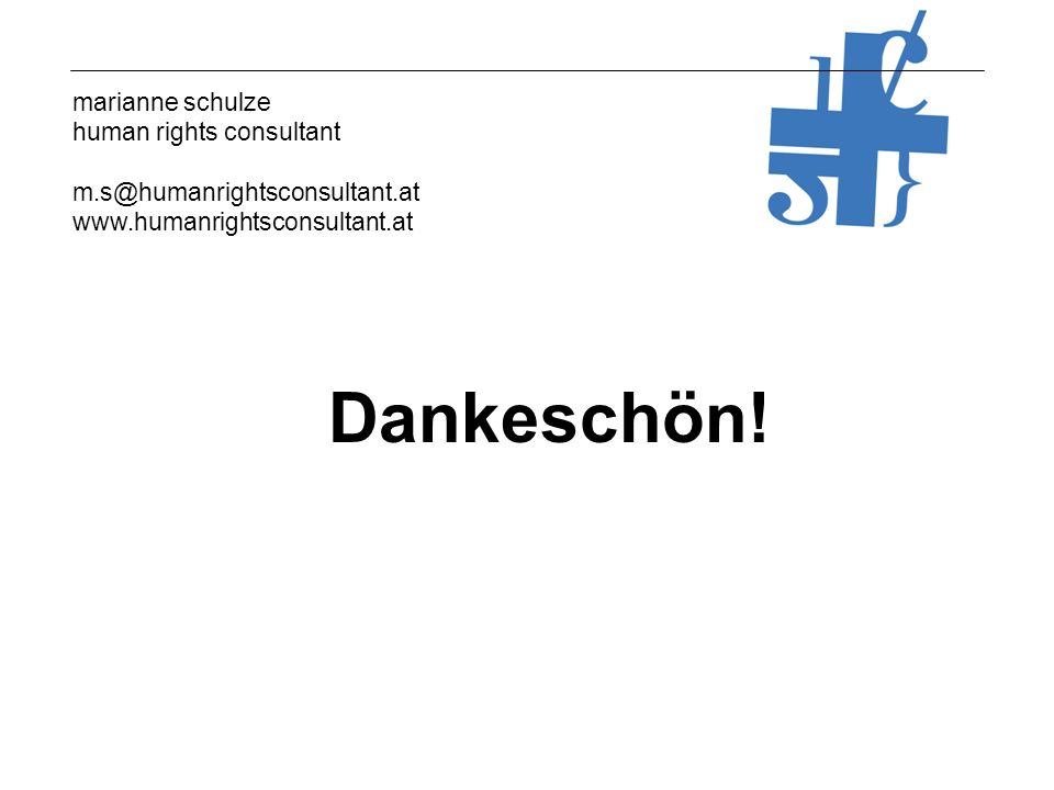 marianne schulze human rights consultant m.s@humanrightsconsultant.at www.humanrightsconsultant.at Dankeschön!