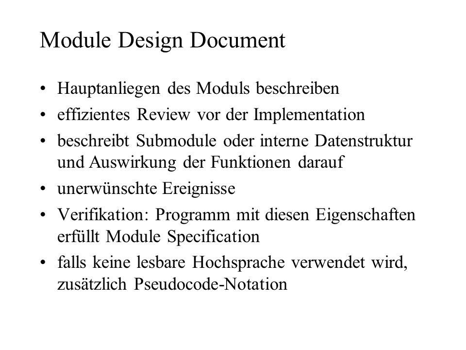 Module Design Document Hauptanliegen des Moduls beschreiben effizientes Review vor der Implementation beschreibt Submodule oder interne Datenstruktur