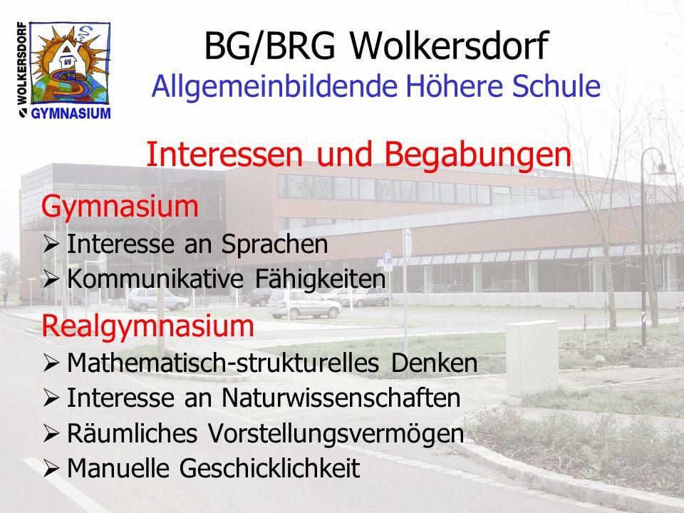 BG/BRG Wolkersdorf Allgemeinbildende Höhere Schule Interessen und Begabungen Gymnasium Interesse an Sprachen Kommunikative Fähigkeiten Realgymnasium M