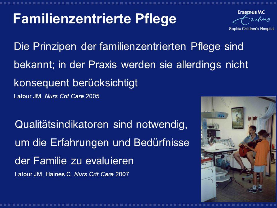 Sophia Childrens Hospital Familienzentrierte Pflege Die Prinzipen der familienzentrierten Pflege sind bekannt; in der Praxis werden sie allerdings nic