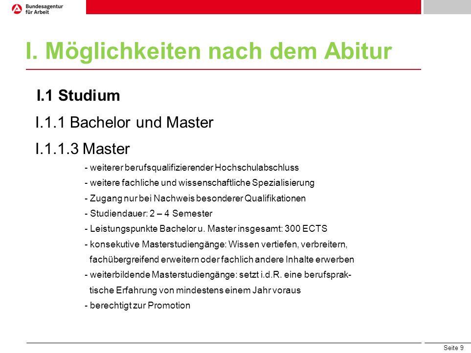 Seite 9 I. Möglichkeiten nach dem Abitur I.1 Studium I.1.1 Bachelor und Master I.1.1.3 Master - weiterer berufsqualifizierender Hochschulabschluss - w