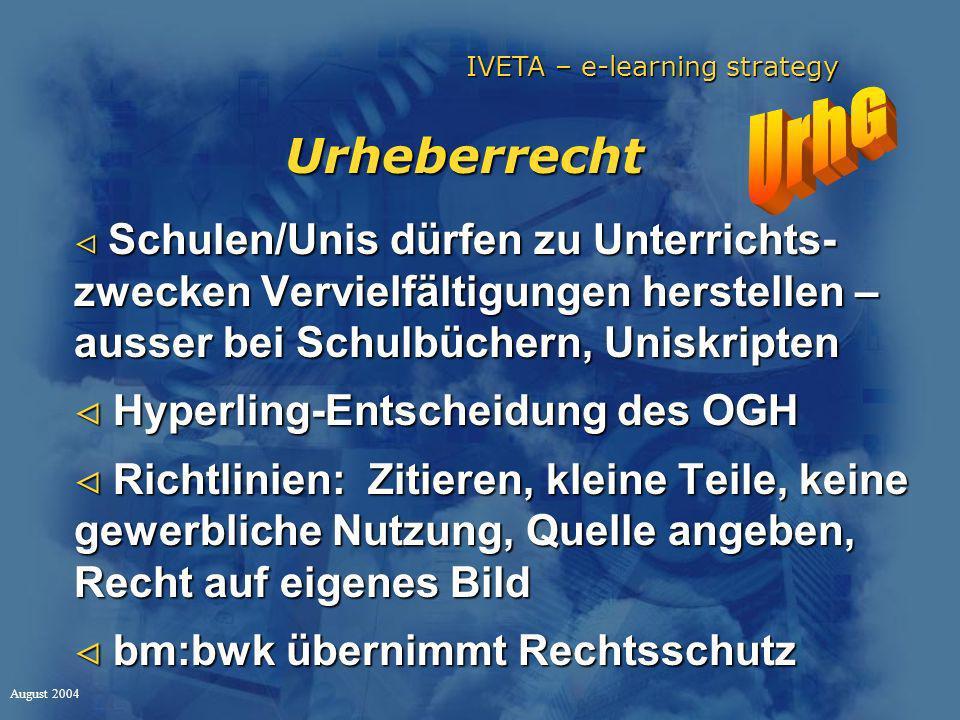 IVETA – e-learning strategy August 2004 Urheberrecht II Urheberrecht: FAQ Dr.