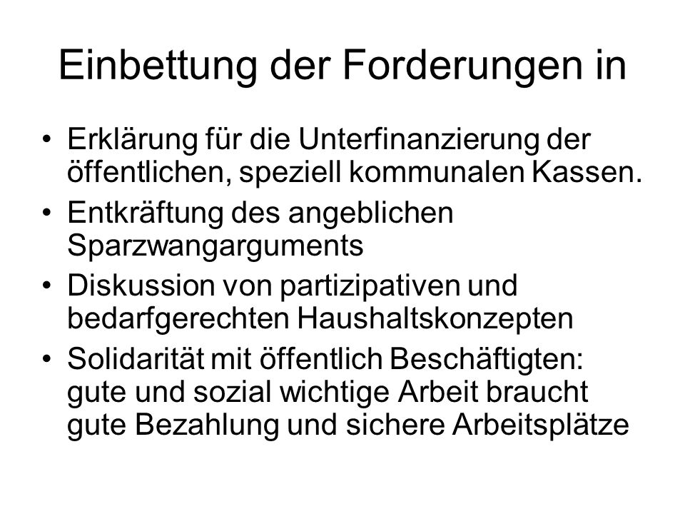 Einbettung der Forderungen in Erklärung für die Unterfinanzierung der öffentlichen, speziell kommunalen Kassen. Entkräftung des angeblichen Sparzwanga
