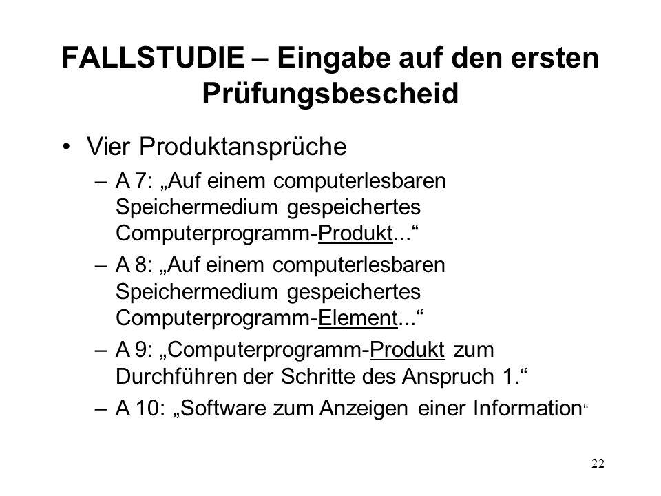 FALLSTUDIE – Eingabe auf den ersten Prüfungsbescheid Vier Produktansprüche –A 7: Auf einem computerlesbaren Speichermedium gespeichertes Computerprogramm-Produkt...