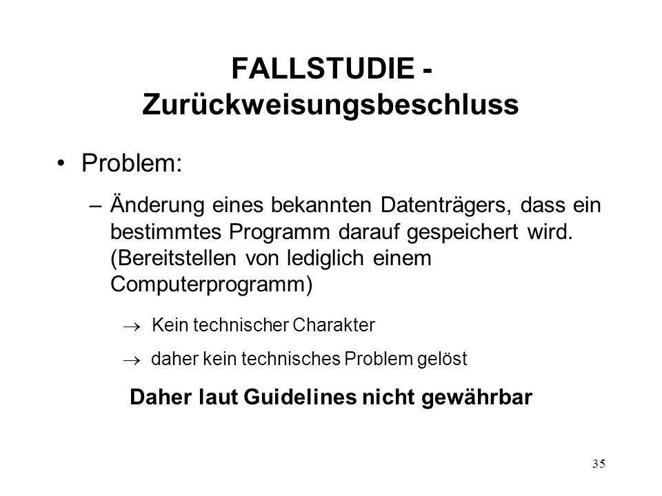 FALLSTUDIE - Zurückweisungsbeschluss Problem: –Änderung eines bekannten Datenträgers, dass ein bestimmtes Programm darauf gespeichert wird.