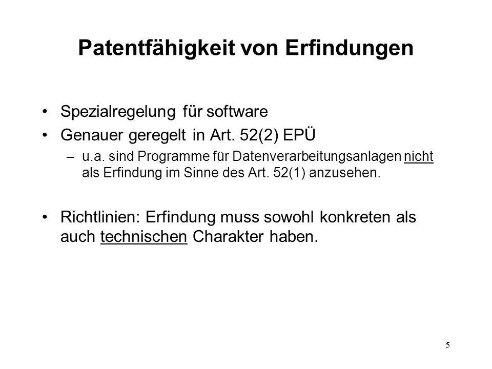 Patentfähigkeit von Erfindungen Spezialregelung für software Genauer geregelt in Art.