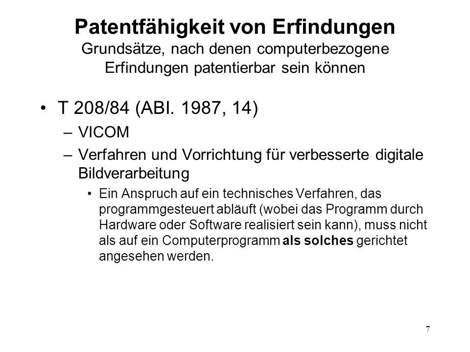 Patentfähigkeit von Erfindungen Voraussetzungen, unter denen computerbezogene Erfindungen patentierbar sein können Ein Anspruch, der als auf einen Computer gerichtet angesehen werden kann, der so vorbereitet ist, dass er ein technisches Verfahren nach einem bestimmten Programm (das durch Hardware oder Software realisiert sein kann) steuert oder durchführt, muss nicht als auf ein Computerprogramm als solches gerichtet angesehen werden.