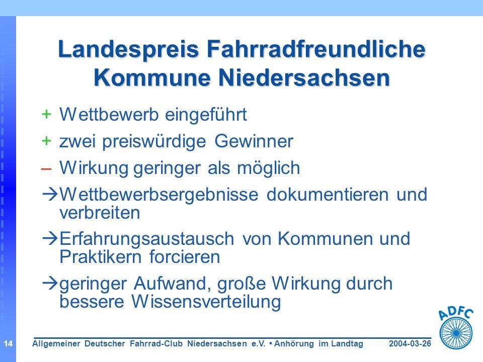2004-03-26Allgemeiner Deutscher Fahrrad-Club Niedersachsen e.V. Anhörung im Landtag14 Landespreis Fahrradfreundliche Kommune Niedersachsen +Wettbewerb