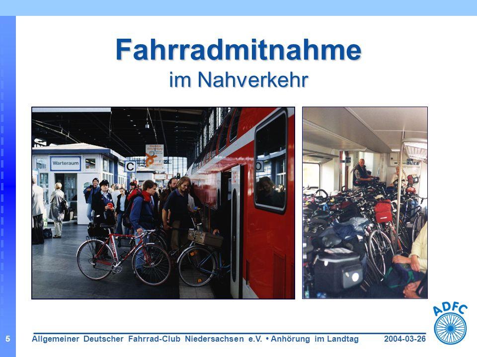 2004-03-26Allgemeiner Deutscher Fahrrad-Club Niedersachsen e.V. Anhörung im Landtag5 Fahrradmitnahme im Nahverkehr