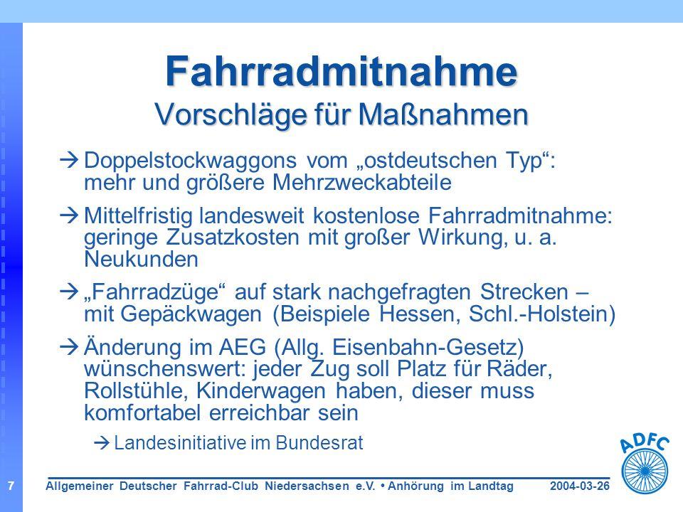 2004-03-26Allgemeiner Deutscher Fahrrad-Club Niedersachsen e.V. Anhörung im Landtag7 Fahrradmitnahme Vorschläge für Maßnahmen Doppelstockwaggons vom o
