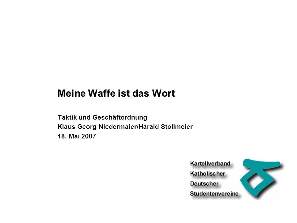 Meine Waffe ist das Wort Taktik und Geschäftordnung Klaus Georg Niedermaier/Harald Stollmeier 18.