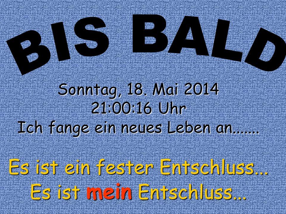 Sonntag, 18.Mai 2014Sonntag, 18. Mai 2014Sonntag, 18.