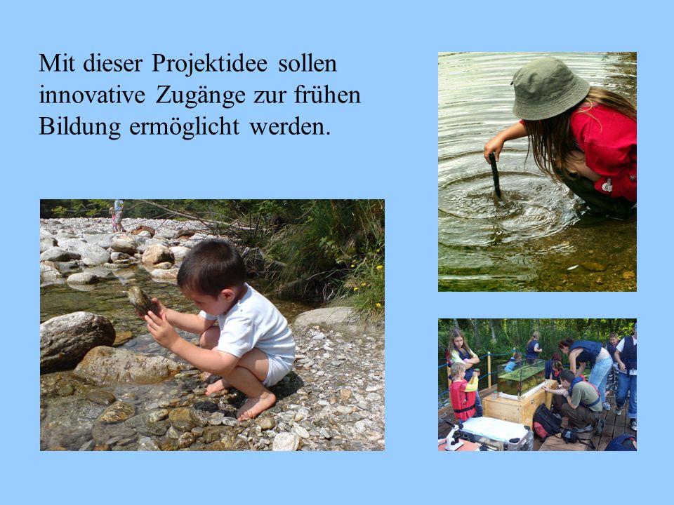 Lernen auf dem Fluss heißt: Frühe Bildung in einem neuen und ungewöhnlichen Setting Verzahnung von Innovation und Nachhaltigkeit Einbezug von anregungsreichen Lernorten Nutzung von regionalen Erfahrungsräumen