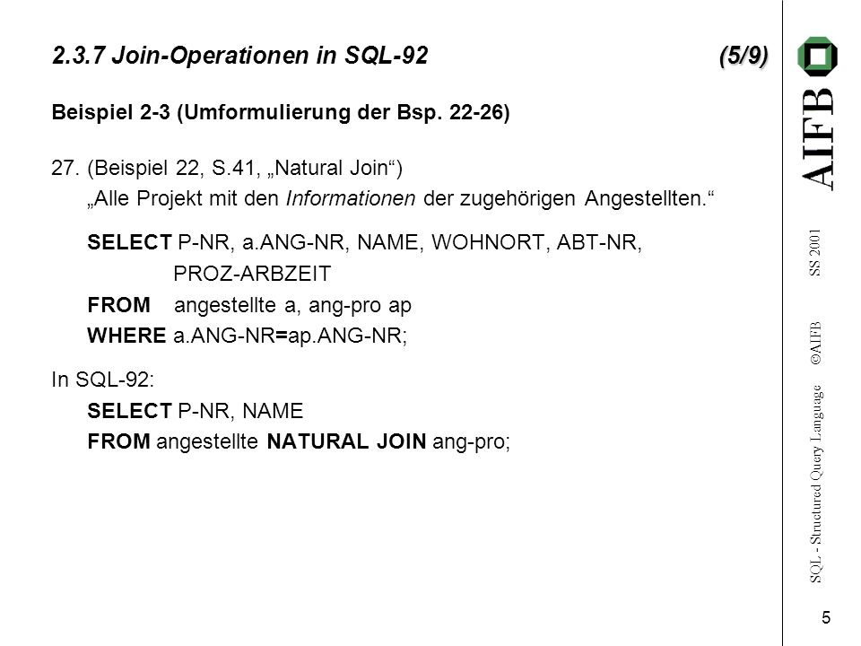 SQL - Structured Query Language AIFB SS 2001 5 (5/9) 2.3.7 Join-Operationen in SQL-92(5/9) 27.