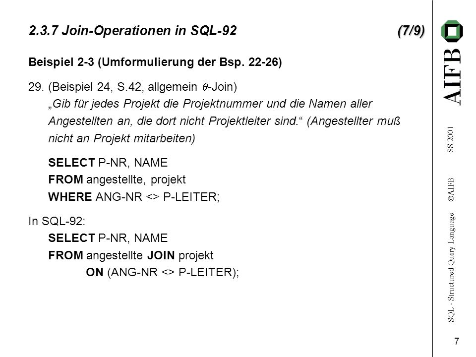 SQL - Structured Query Language AIFB SS 2001 7 (7/9) 2.3.7 Join-Operationen in SQL-92(7/9) 29.