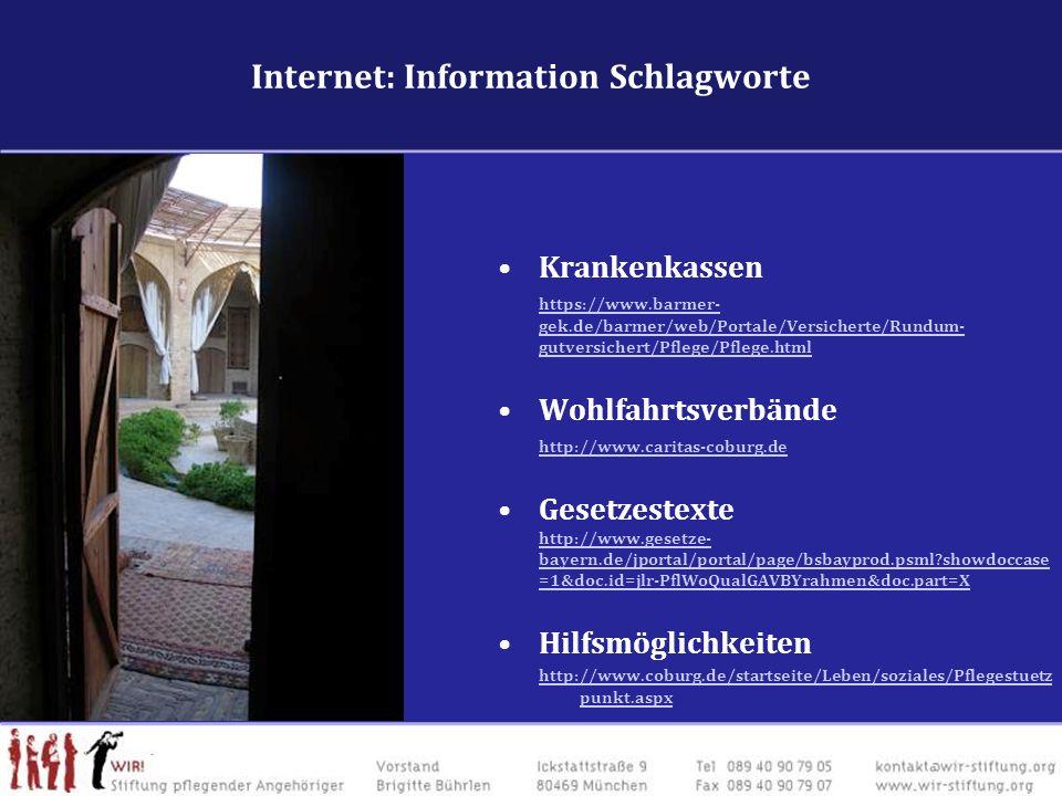 Internet: Information Schlagworte Krankenkassen https://www.barmer- gek.de/barmer/web/Portale/Versicherte/Rundum- gutversichert/Pflege/Pflege.html Woh