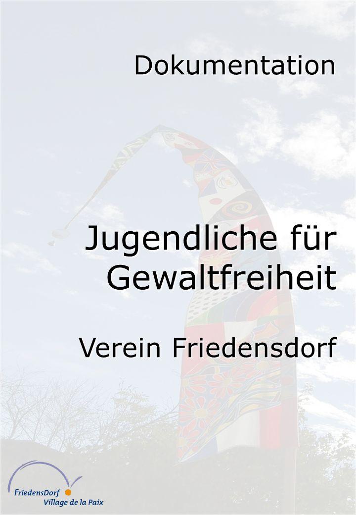 Dokumentation Jugendliche für Gewaltfreiheit Verein Friedensdorf
