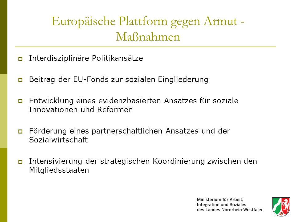 Europäische Plattform gegen Armut - Maßnahmen Interdisziplinäre Politikansätze Beitrag der EU-Fonds zur sozialen Eingliederung Entwicklung eines evide