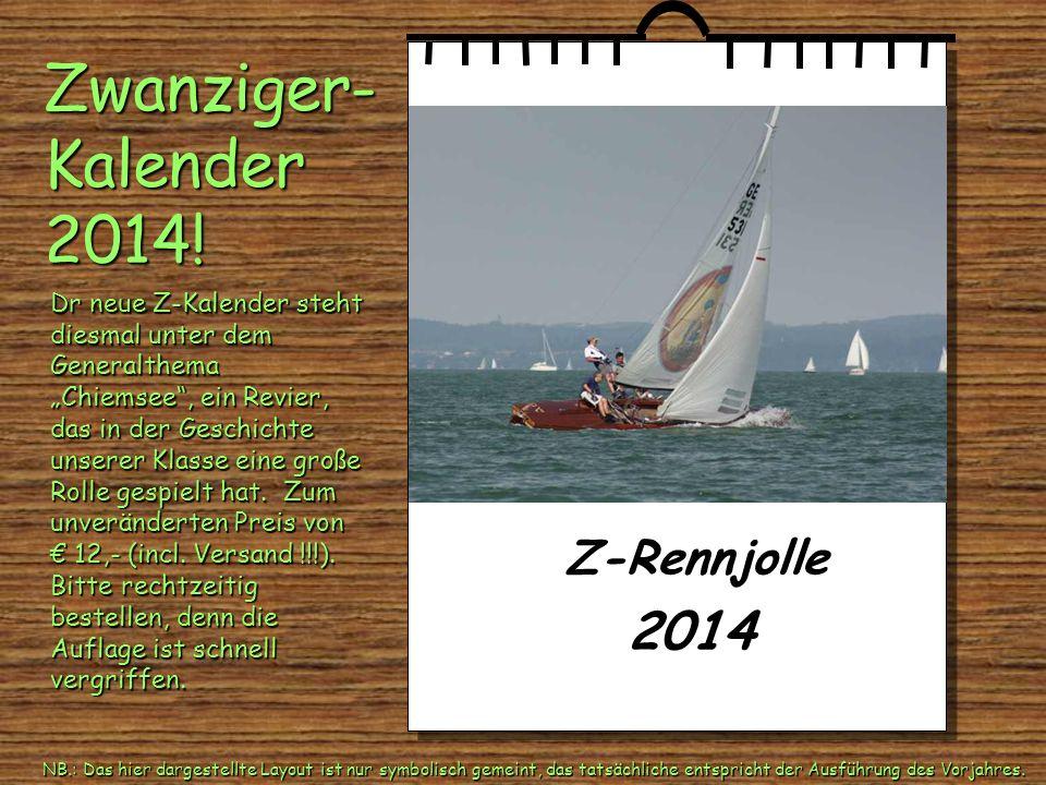 Z-Rennjolle 2014 Dr neue Z-Kalender steht diesmal unter dem Generalthema Chiemsee, ein Revier, das in der Geschichte unserer Klasse eine große Rolle g