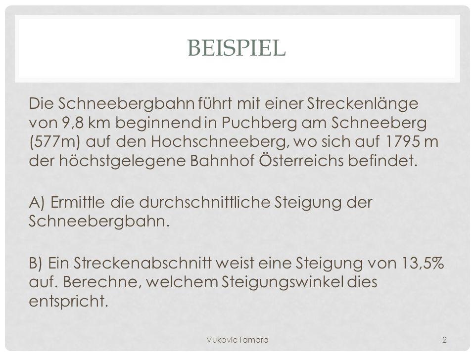 BEISPIEL Die Schneebergbahn führt mit einer Streckenlänge von 9,8 km beginnend in Puchberg am Schneeberg (577m) auf den Hochschneeberg, wo sich auf 1795 m der höchstgelegene Bahnhof Österreichs befindet.