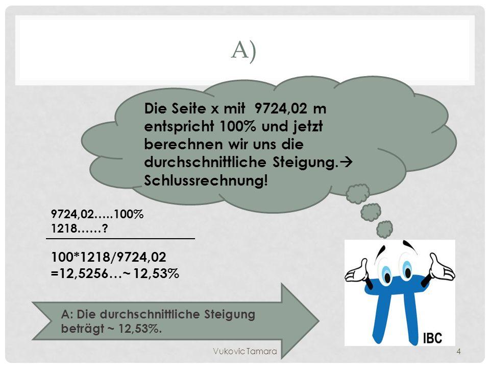 A) Die Seite x mit 9724,02 m entspricht 100% und jetzt berechnen wir uns die durchschnittliche Steigung.