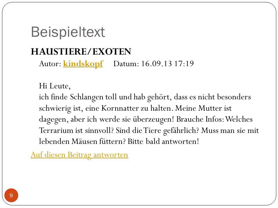 Beispieltext HAUSTIERE/EXOTEN Autor: kindskopf Datum: 16.09.13 17:19 Hi Leute, ich finde Schlangen toll und hab gehört, dass es nicht besonders schwierig ist, eine Kornnatter zu halten.