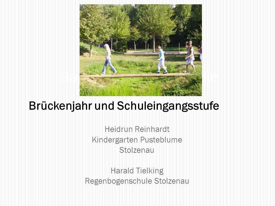 Heidrun Reinhardt Kindergarten Pusteblume Stolzenau Harald Tielking Regenbogenschule Stolzenau Das Brückenjahr und die Schuleingangsstufe Brückenjahr