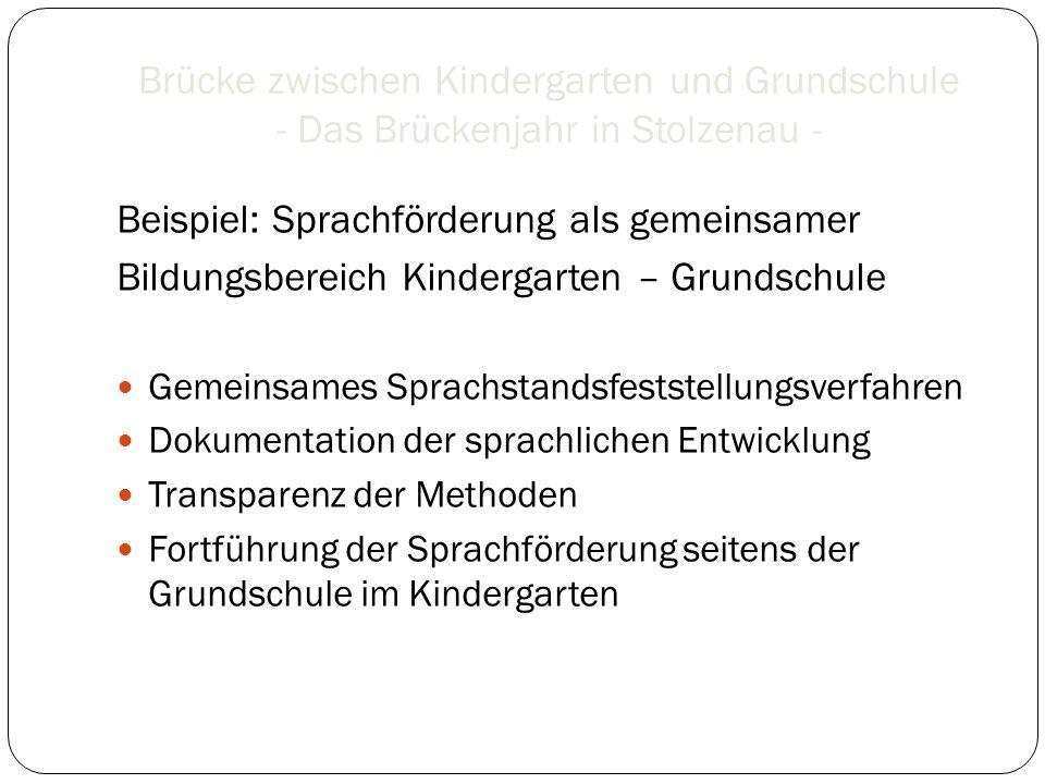 Brücke zwischen Kindergarten und Grundschule - Das Brückenjahr in Stolzenau - Beispiel: Sprachförderung als gemeinsamer Bildungsbereich Kindergarten –