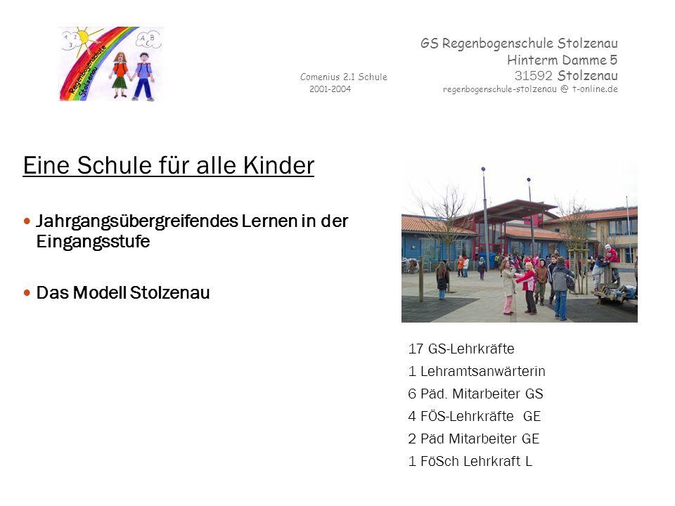 GS Regenbogenschule Stolzenau Hinterm Damme 5 Comenius 2.1 Schule 31592 Stolzenau 2001-2004 regenbogenschule -stolzenau @ t-online.de Eine Schule für