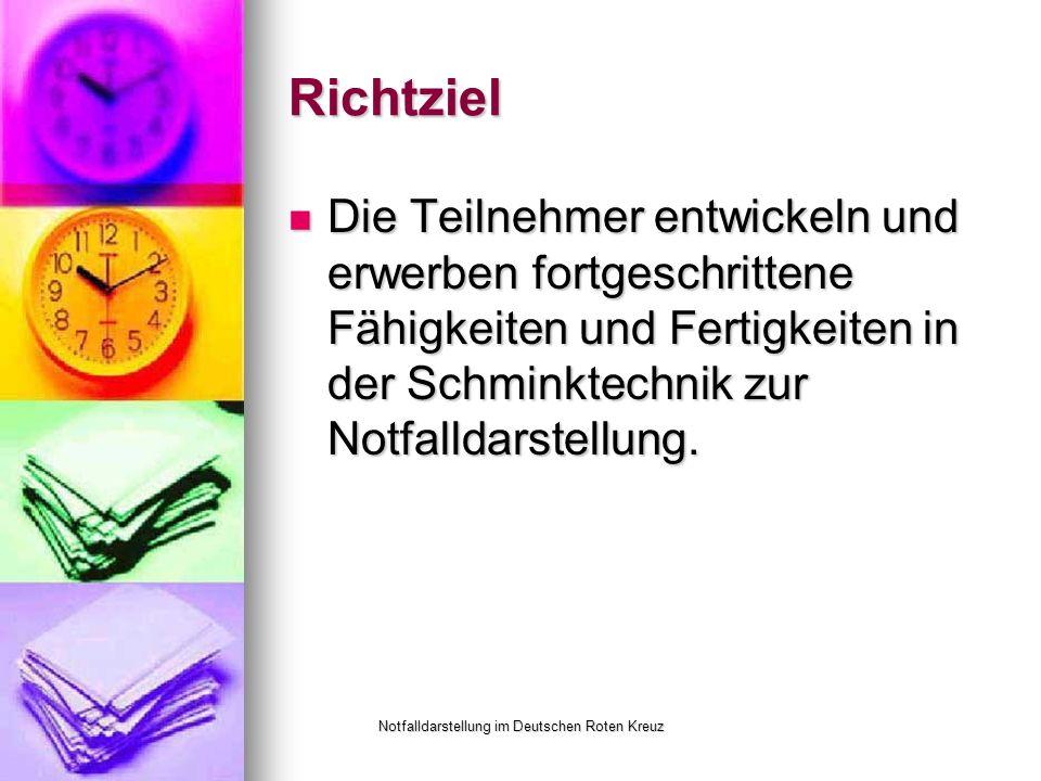 Notfalldarstellung im Deutschen Roten Kreuz Richtziel Die Teilnehmer entwickeln und erwerben fortgeschrittene Fähigkeiten und Fertigkeiten in der Schminktechnik zur Notfalldarstellung.