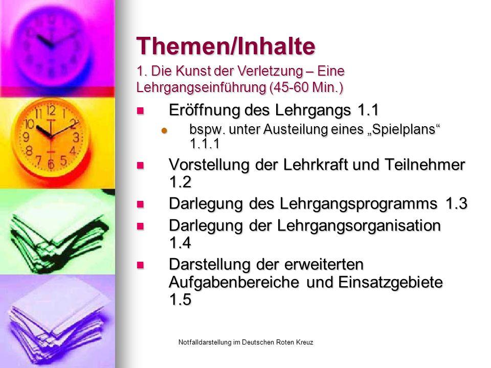 Notfalldarstellung im Deutschen Roten Kreuz Themen/Inhalte Eröffnung des Lehrgangs 1.1 Eröffnung des Lehrgangs 1.1 bspw.