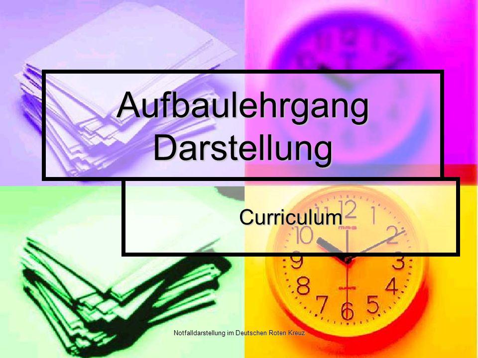 Notfalldarstellung im Deutschen Roten Kreuz Aufbaulehrgang Darstellung Curriculum