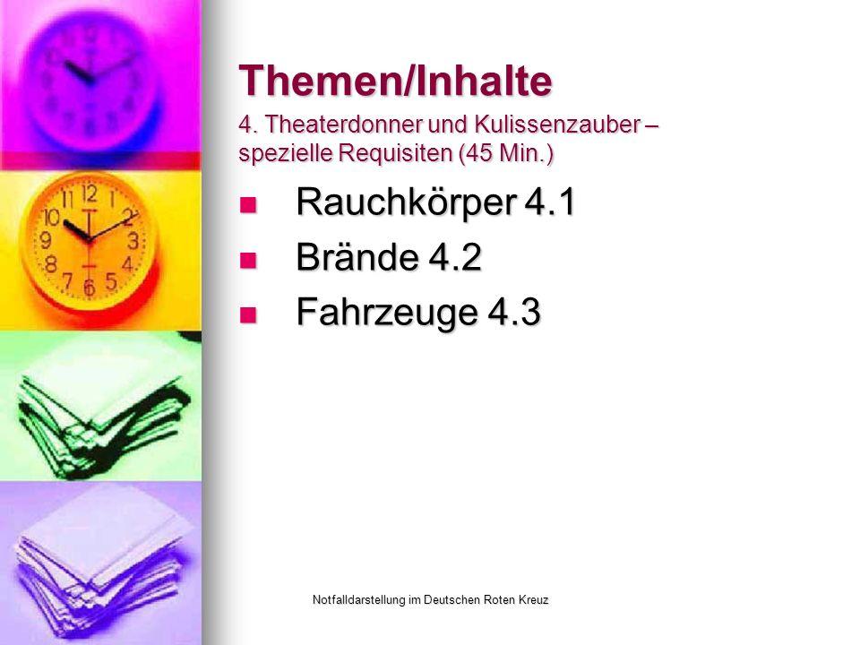 Notfalldarstellung im Deutschen Roten Kreuz Themen/Inhalte Rauchkörper 4.1 Rauchkörper 4.1 Brände 4.2 Brände 4.2 Fahrzeuge 4.3 Fahrzeuge 4.3 4.